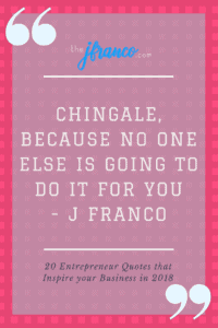 20 Entrepreneur Quotes To Inspire Your Business In 2018 Thejfranco
